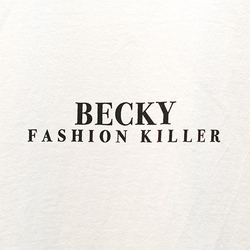 "BECKY FACTORY Tシャツ ""FASHION KILLER TEE - WHITE"""